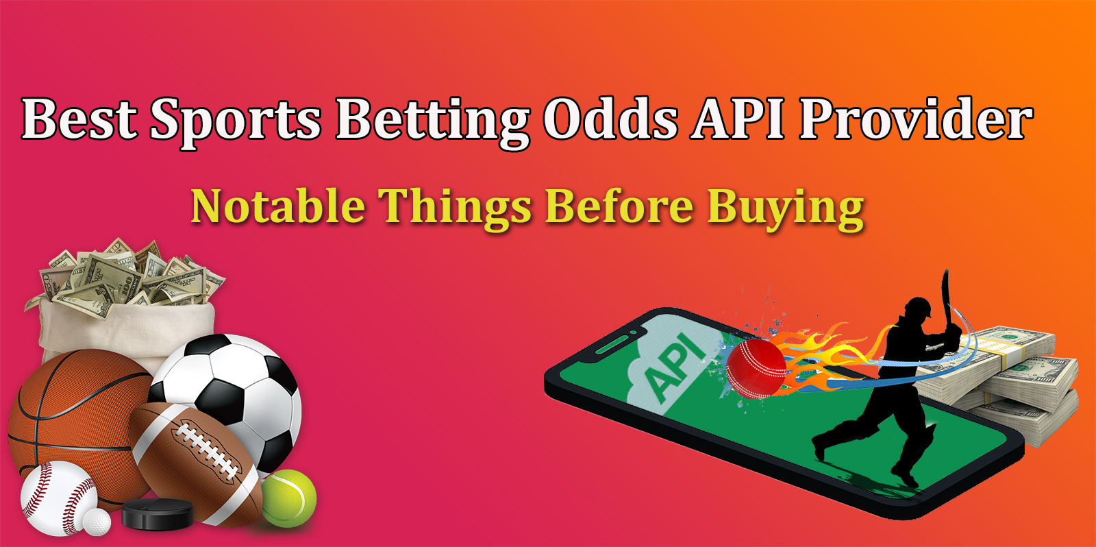 Best Sports Betting Odds API Providers -  Notable Things Before Buying