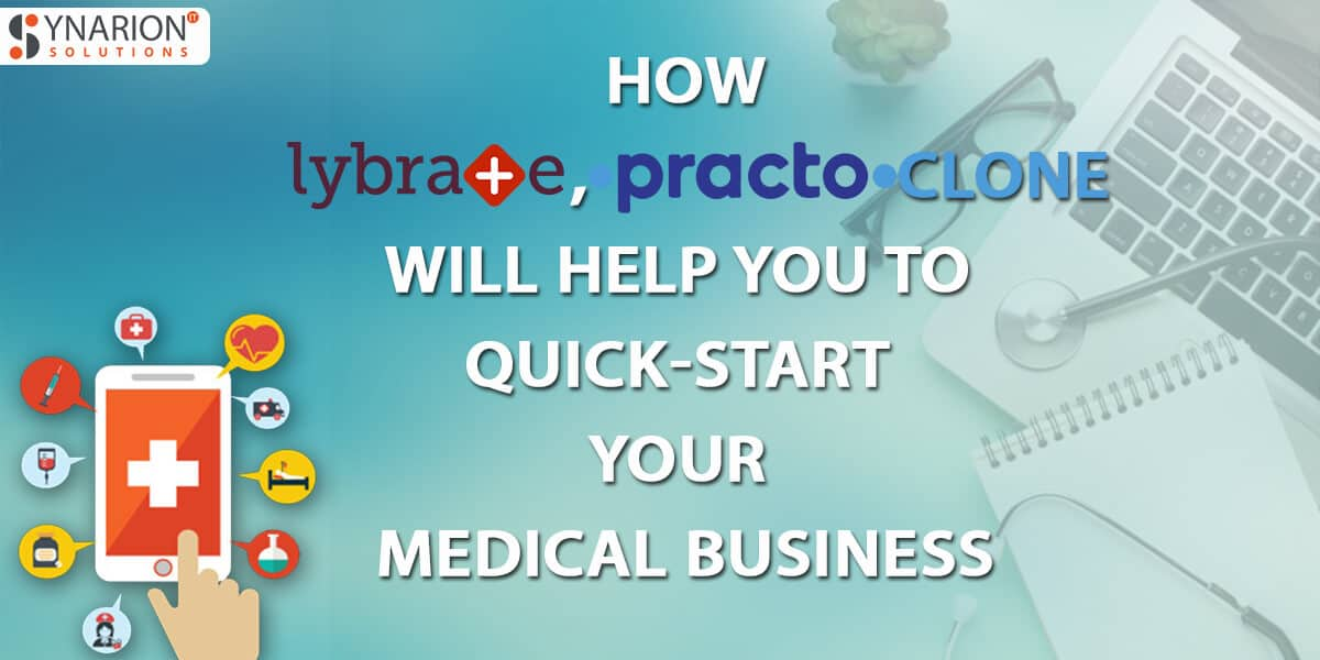 How Lybrate, Practo Clone Will Help You To Quick-start Your medical Business