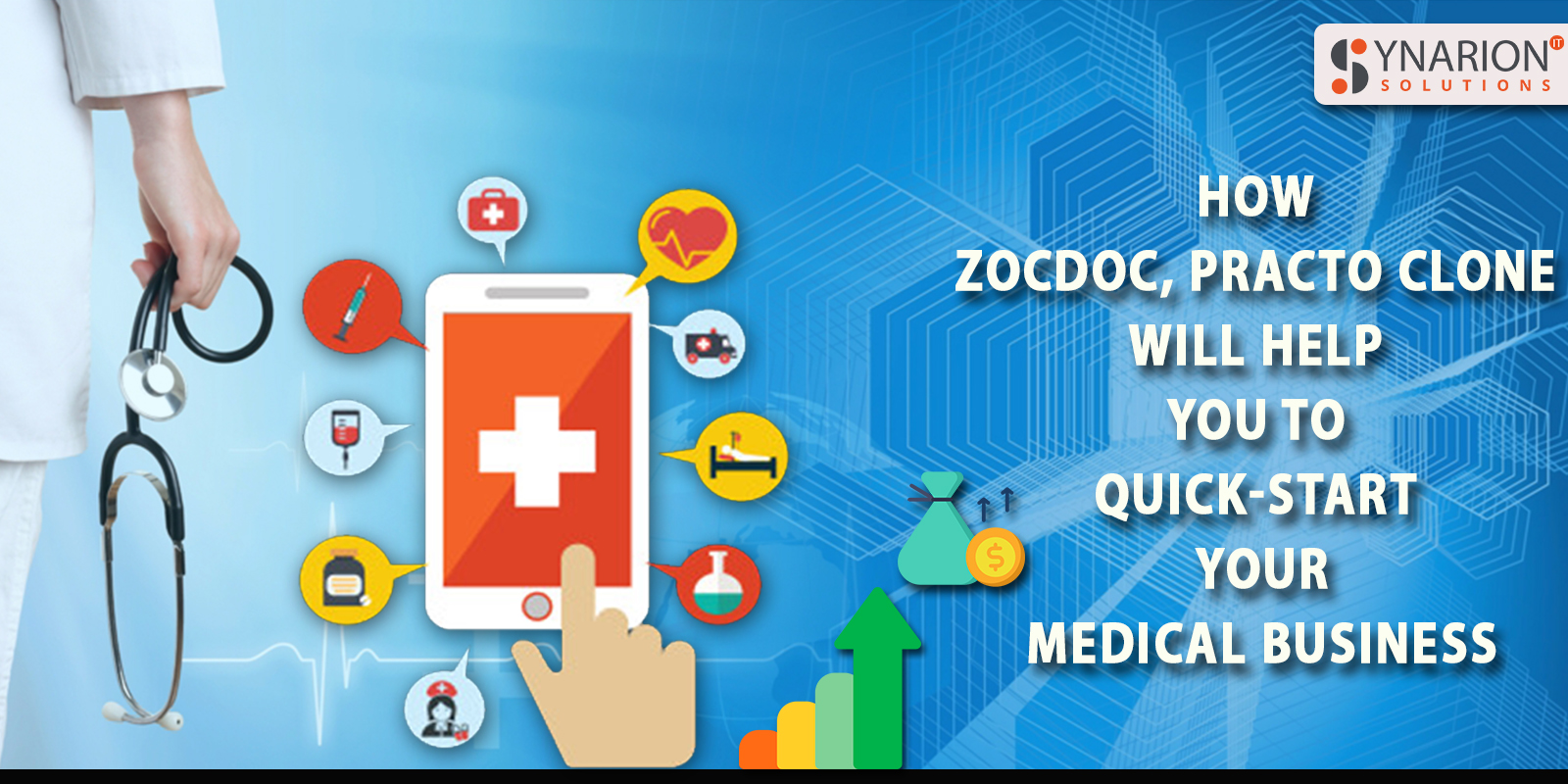 How ZocDoc, Practo Clone Will Help You To Quick-start Your medical Business
