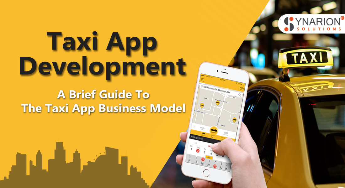 Taxi App Development: A Brief Guide To The Taxi App Business Model