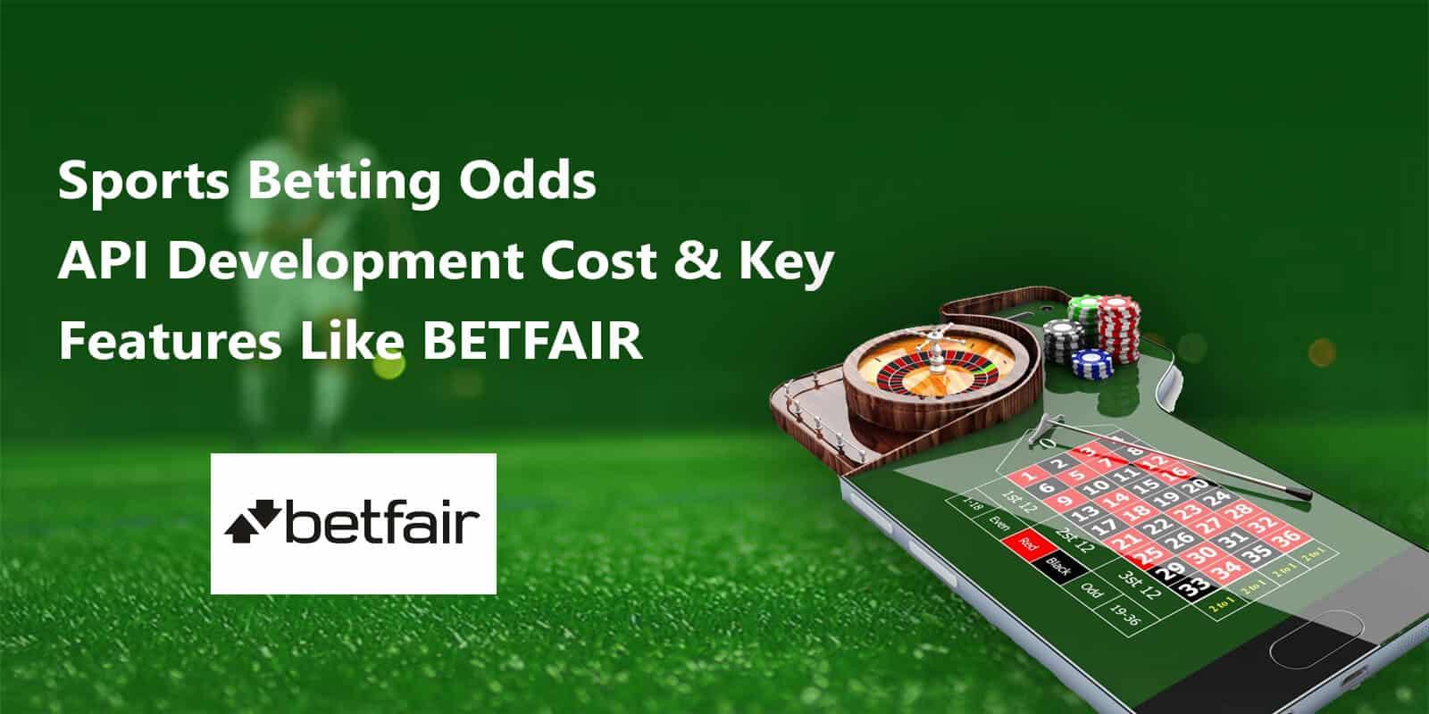 Online Sports Betting Odds API Development Cost & Key Features Like BETFAIR