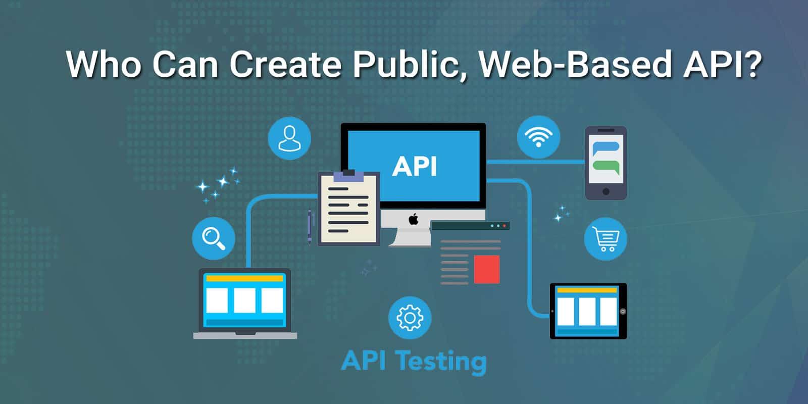 Who can create Public, Web-Based API