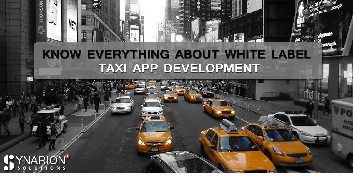 Know Everything About White Label Taxi App Development