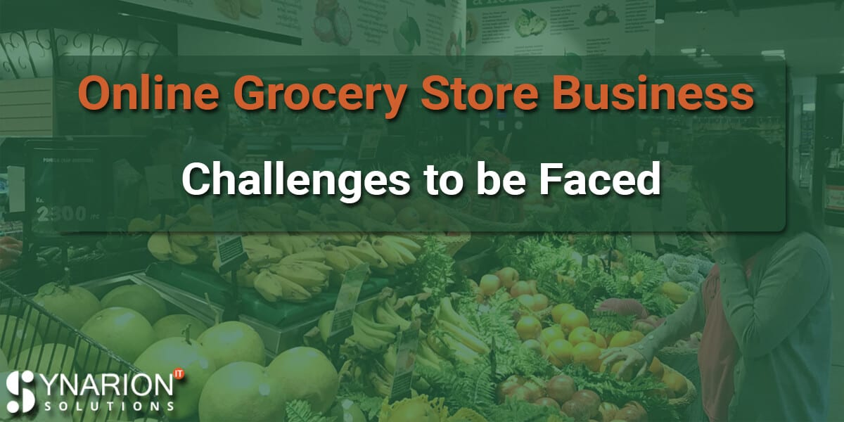 Online Grocery Store Business Challenges to be Faced