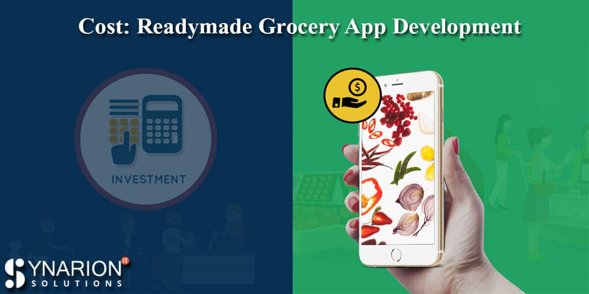 Cost: Readymade Grocery App Development