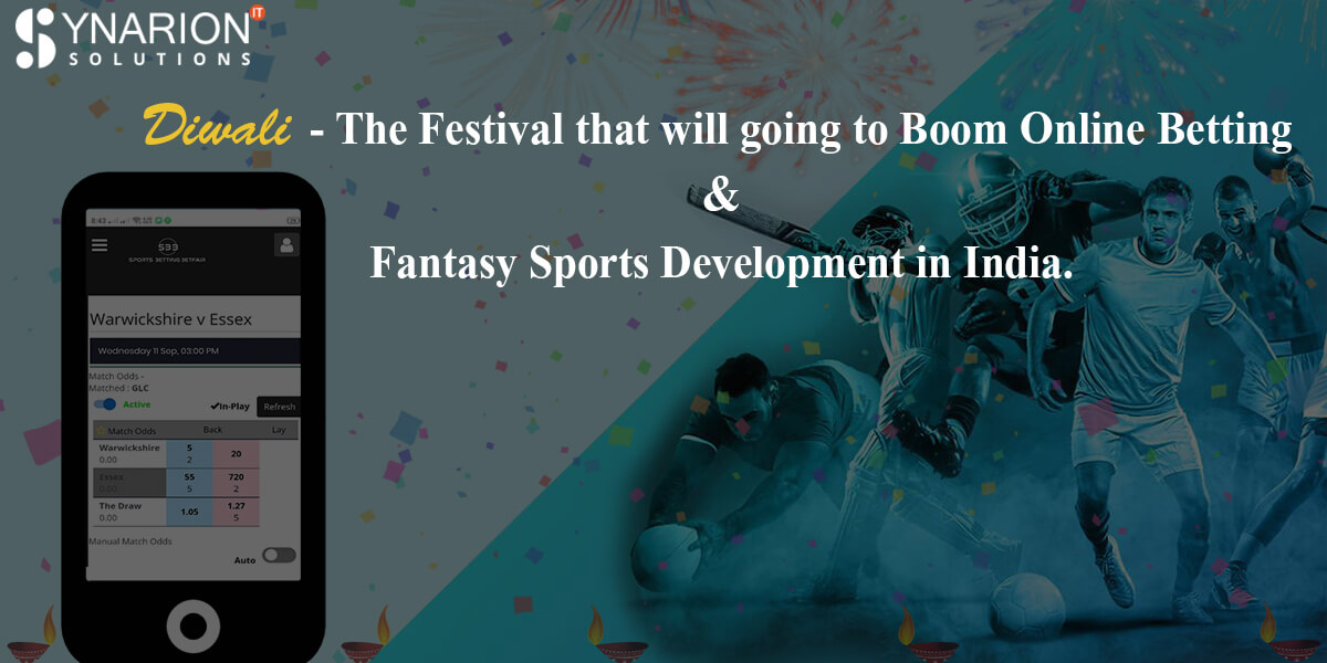 Diwali- The Festival That will be going to Boom Online Betting and Fantasy Sports Development in India