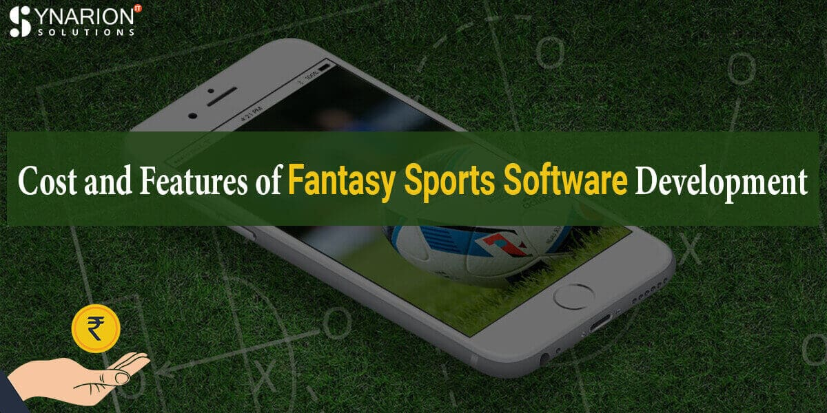 Cost and Features of Fantasy Sports Software Development