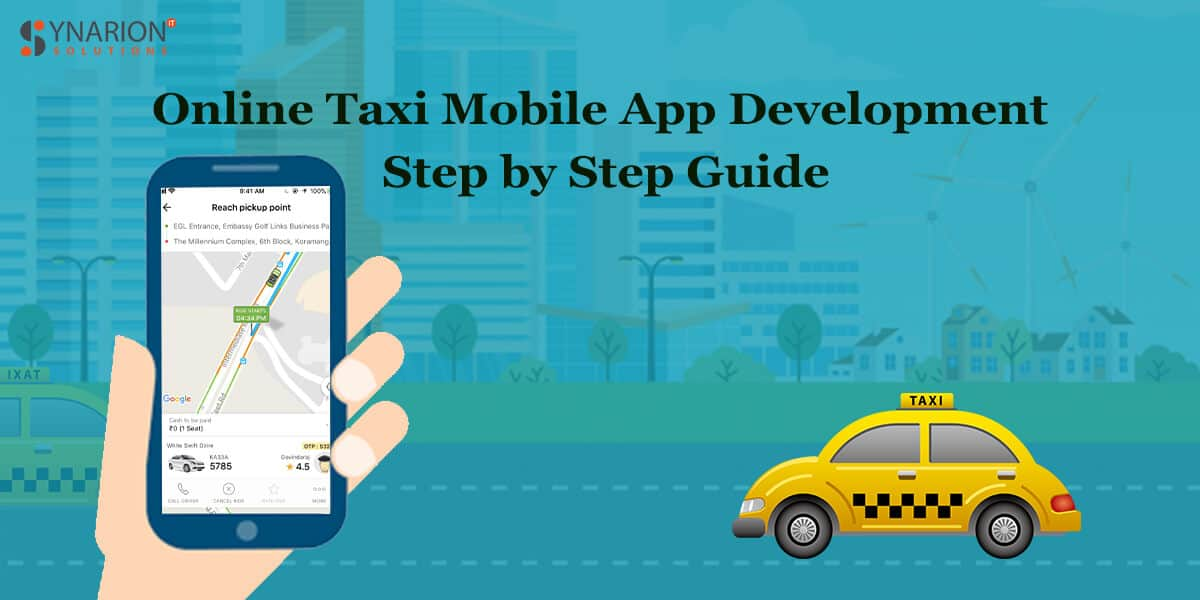 Online Taxi Mobile App development- step by step guide