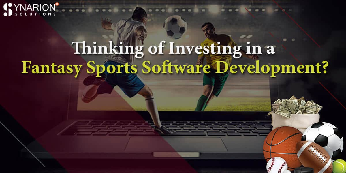 Thinking of Investing in a Fantasy Sports Software Development?