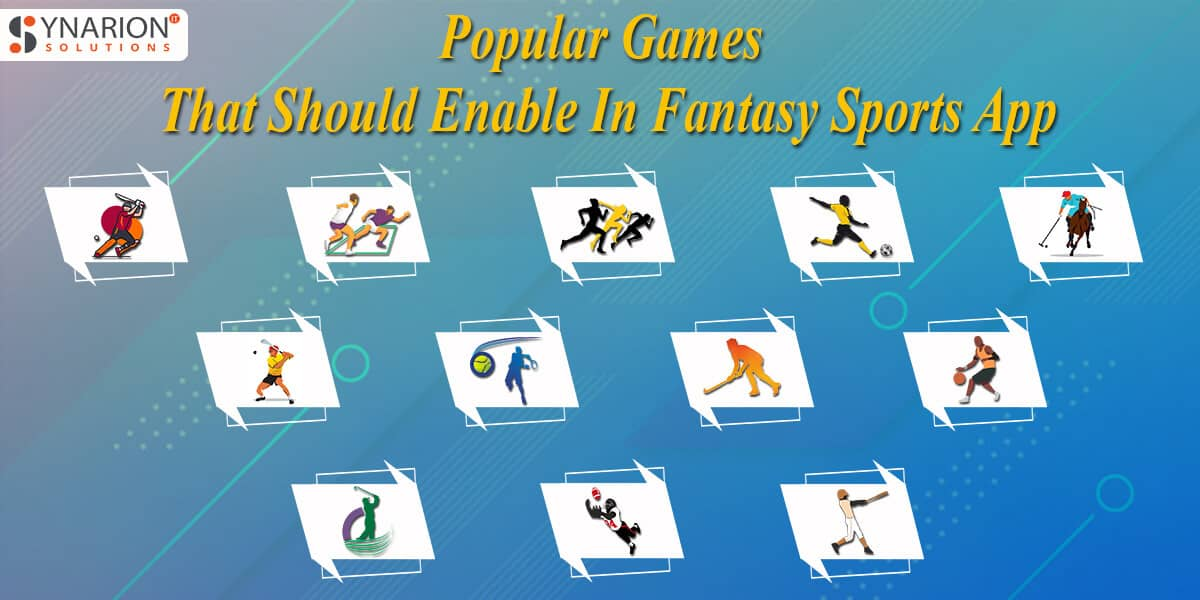 Popular Games That Should Enable In Fantasy Sports App