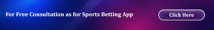 For Free Consultation as for Sports Betting App