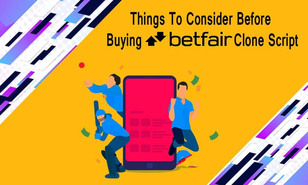 Things To Consider Before Buying Betfair Clone Script