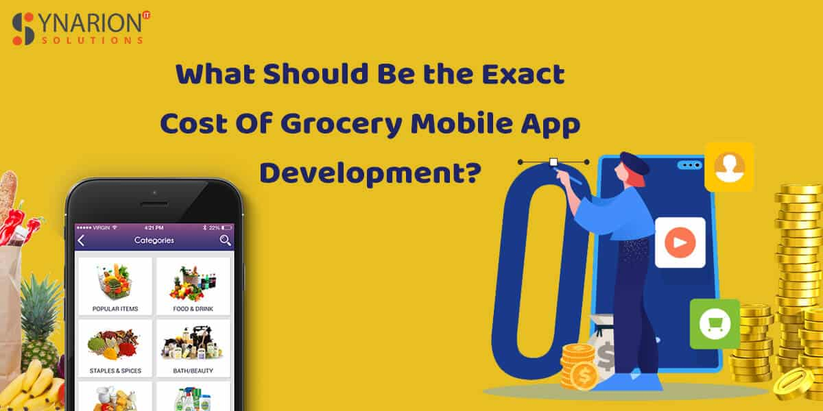 What Should Be the Exact Cost of Grocery Mobile App Development?