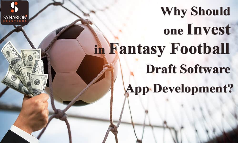Why should one invest in fantasy football draft software app development