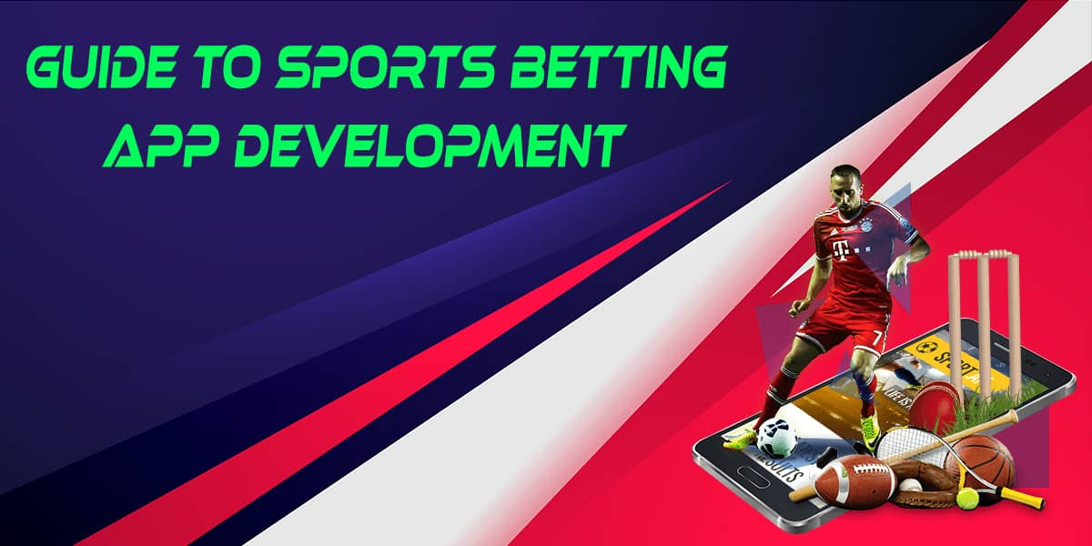 Guide to Sports Betting App Development