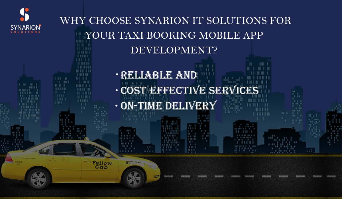 Why Choose Synarion IT Solutions for Your Taxi Booking Mobile App Development?