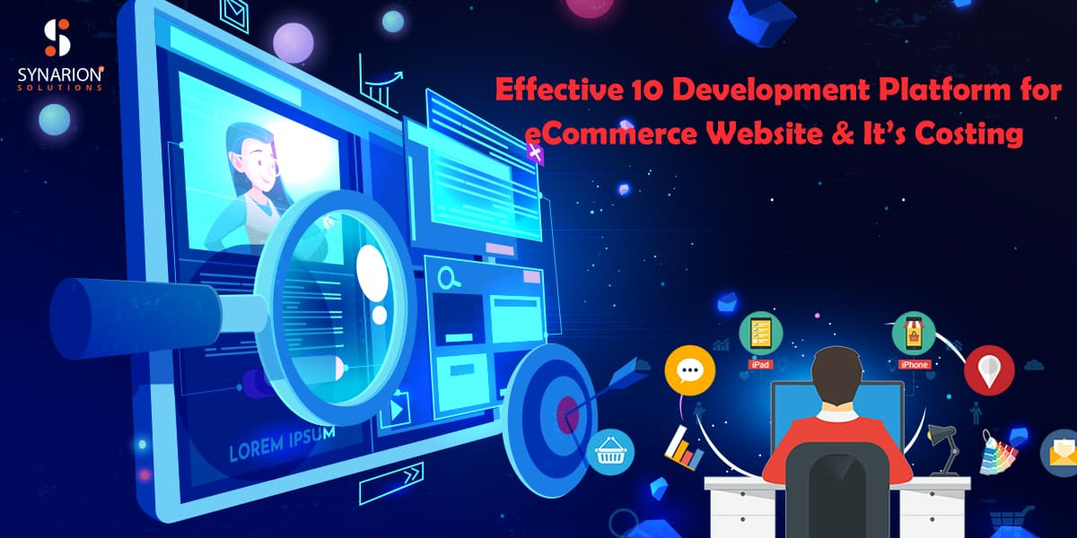 Effective 10 Development Platform for eCommerce Website & It's Costing
