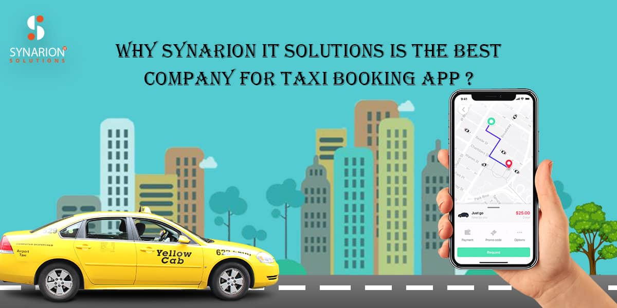 Why Synarion IT Solutions is the Best Company for Taxi Booking App Development?