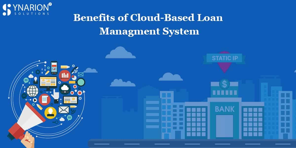 Benefits of Cloud Based Loan Management System