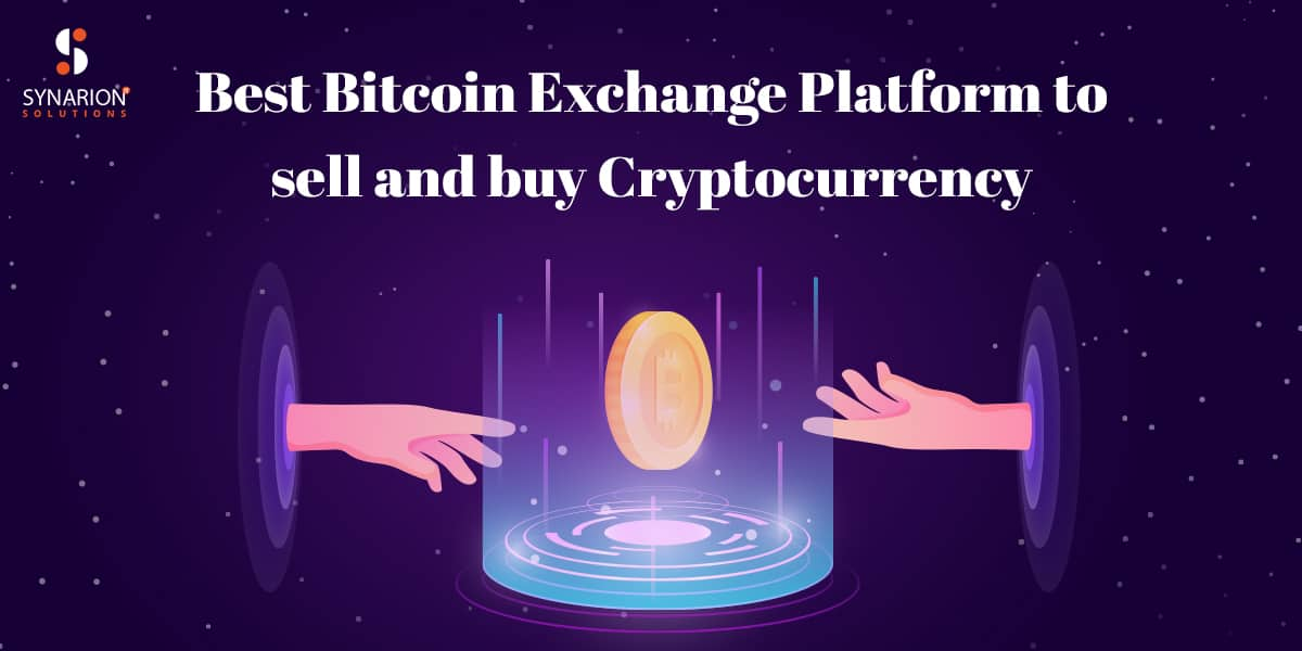 Best Bitcoin Exchange Platform To Sell And Buy Cryptocurrency