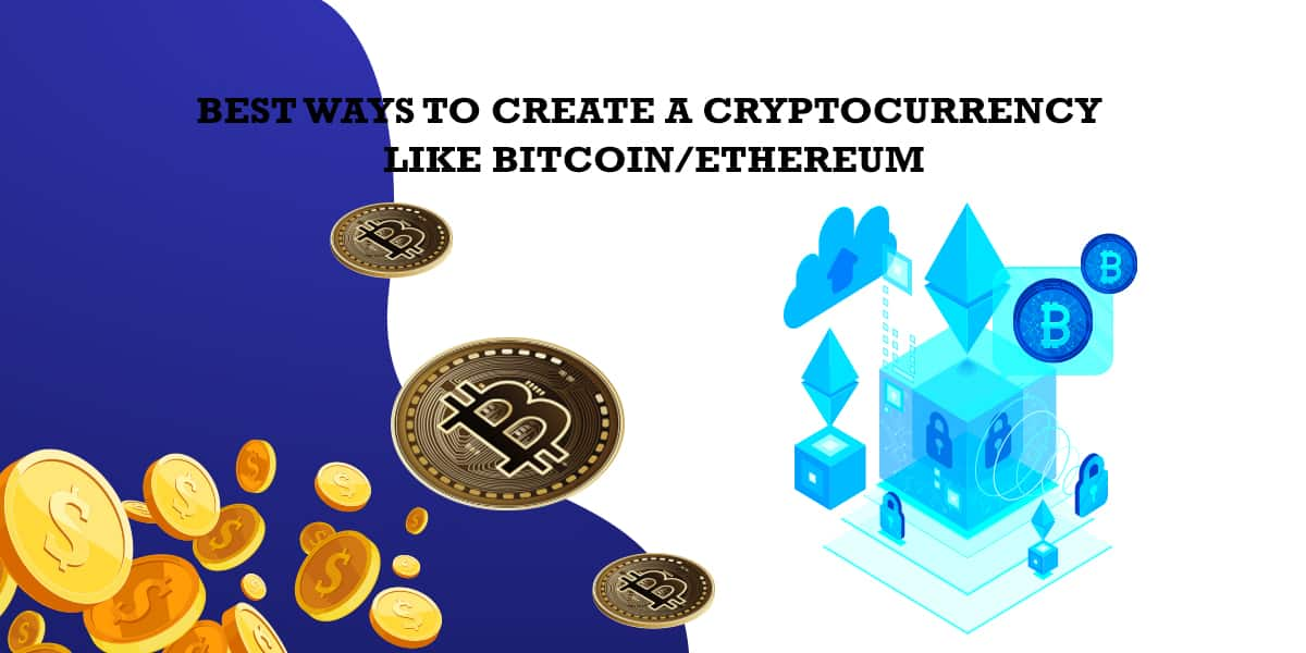 Best-Ways-To-Create-a-Cryptocurrency