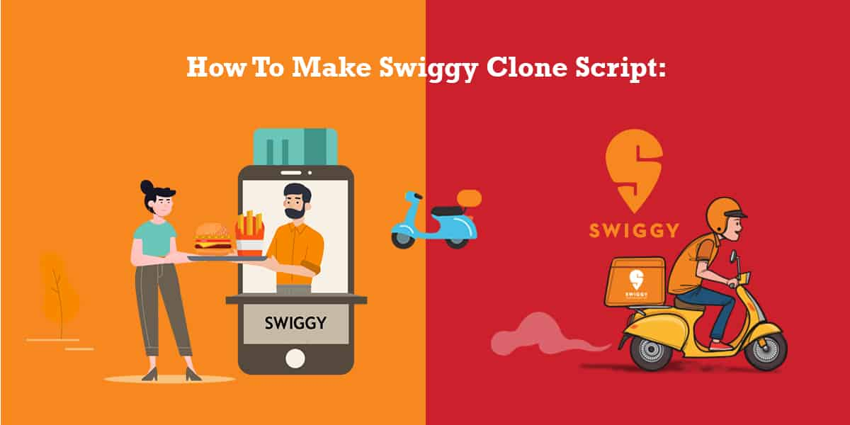 How To Make Swiggy Clone Script