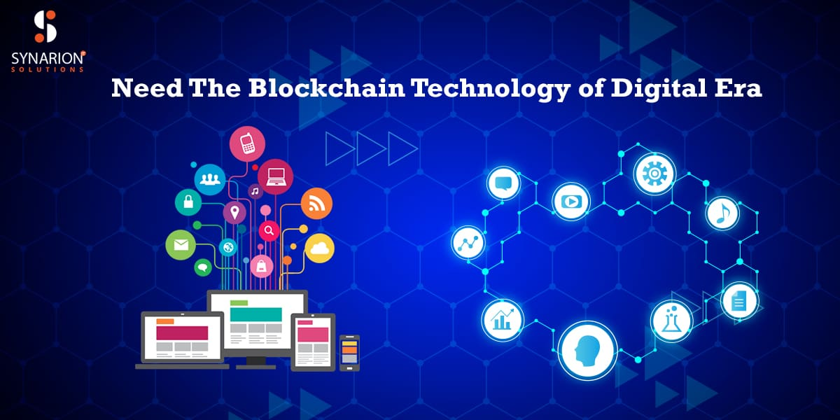 Need The Blockchain Technology of Digital Era