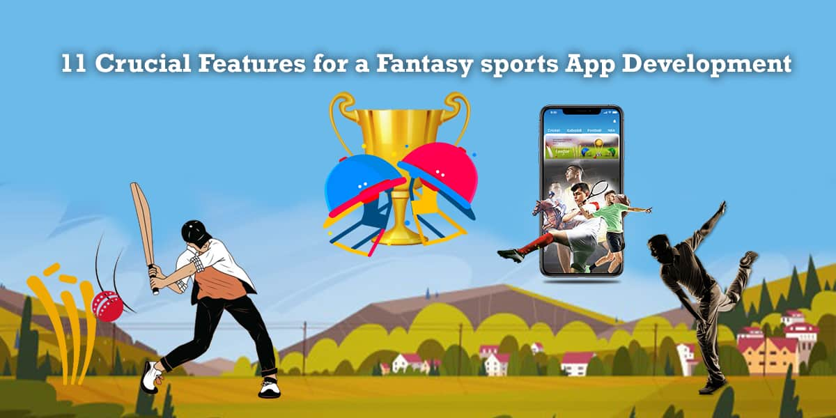 11 Crucial Features for a Fantasy Sports App Development