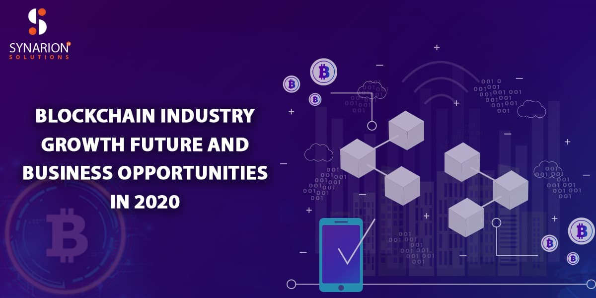 Blockchain Industry Growth Future & Business Opportunities In 2020