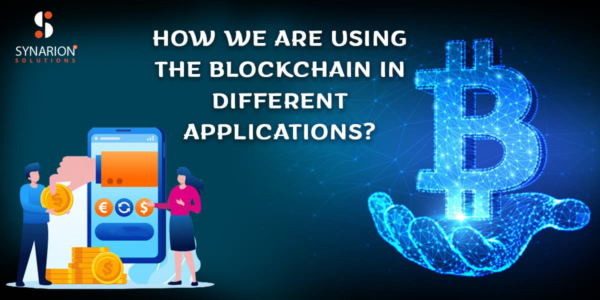 How we are using the blockchain in different Applications