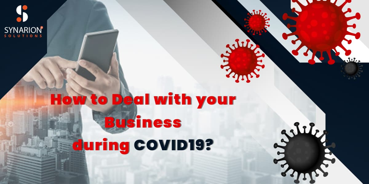 How to Deal with your Business during COVID19