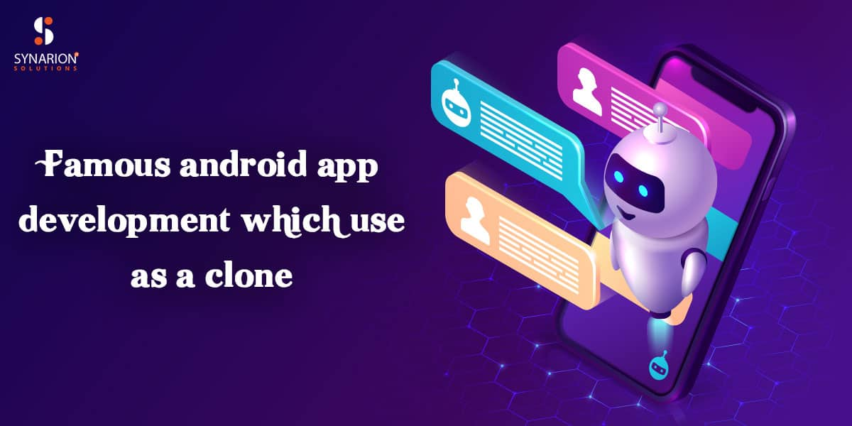 Famous Android App Development Which Use As a Clone