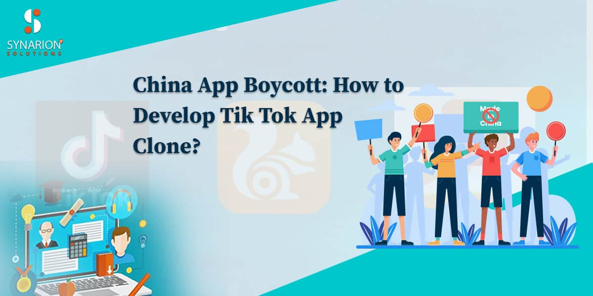 China App Boycott: How To Develop Tik Tok App Clone?