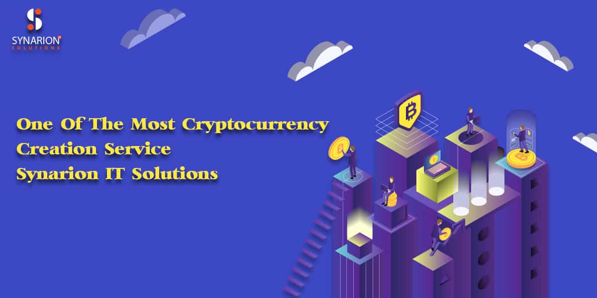 One Of The Best Cryptocurrency Creation Services – Synarion It Solutions