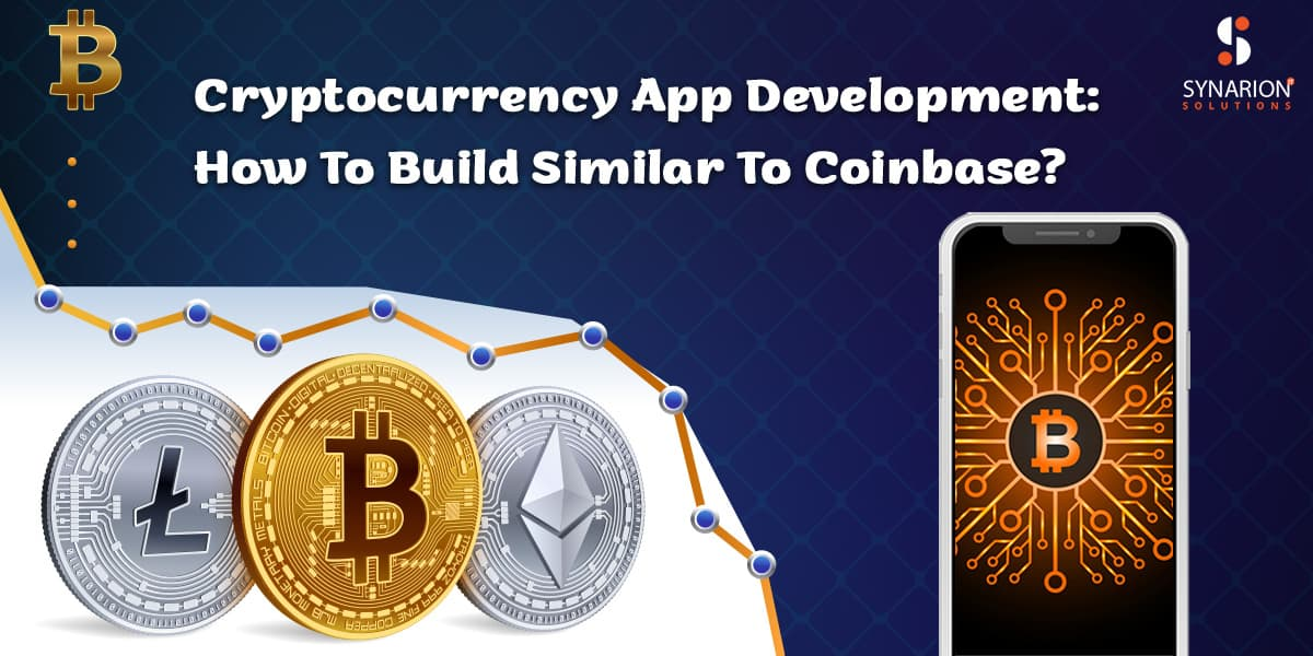 Cryptocurrency App Development: How To Build Similar To Coinbase?