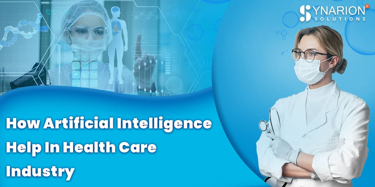 AI In HealthCare – How Artificial Intellegence Help in Health Care Industry