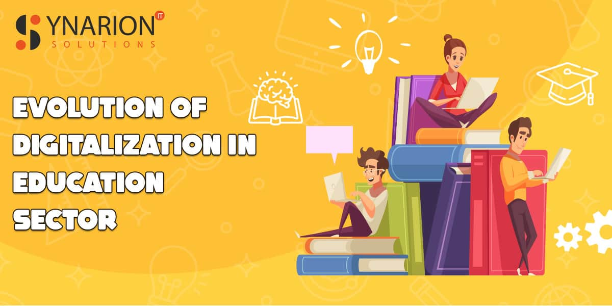 Evolution Of Digitalization In Education Sector