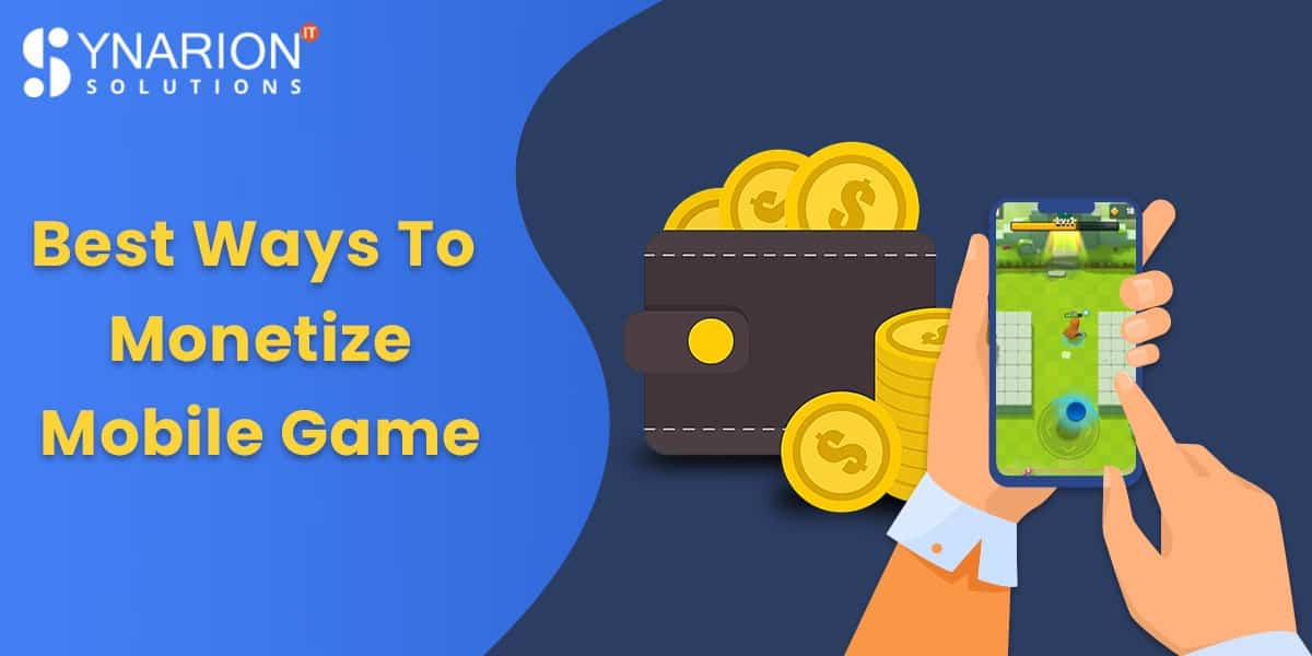 Best Ways To Monetize Mobile Games