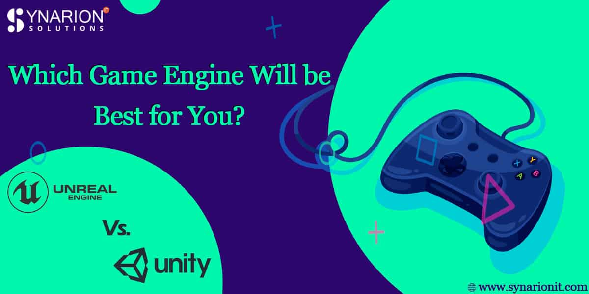 Unreal Engine Vs. Unity : Which Game Engine Will be Best for You?