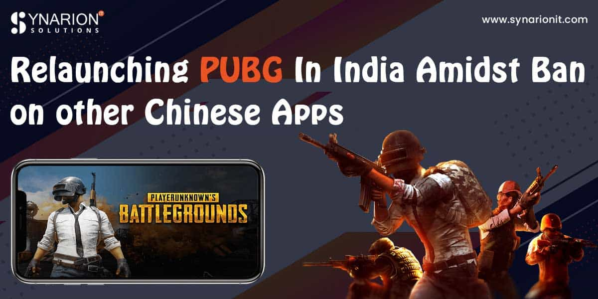 Relaunching PUBG In India Amidst Ban On Other Chinese Apps