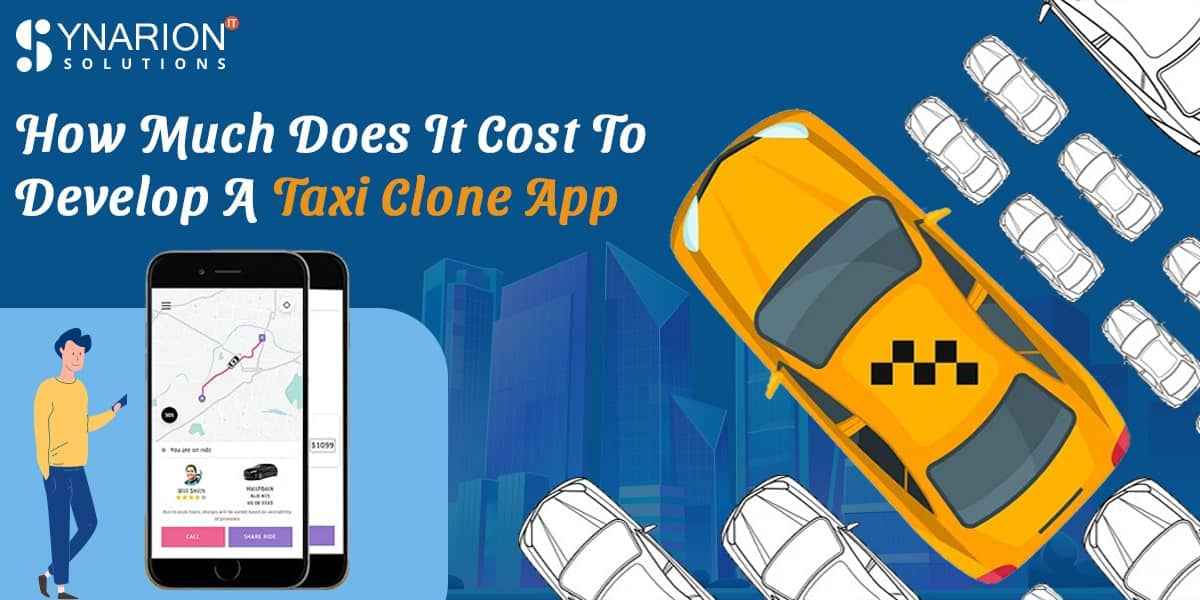 How Much Does It Cost To Develop A Taxi Clone?