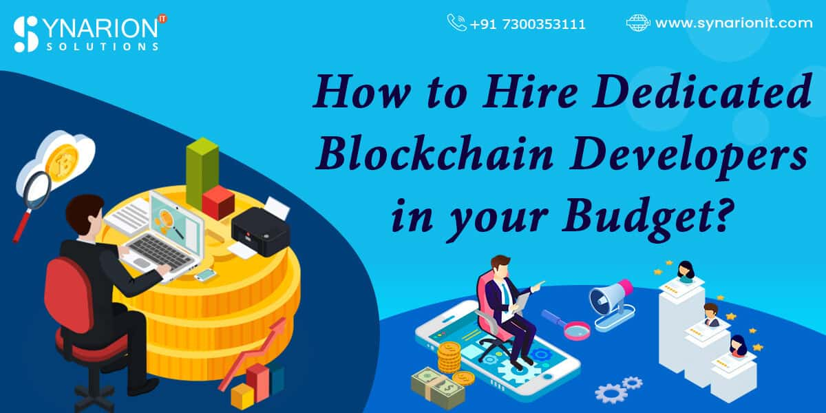 How to Hire Dedicated Blockchain Developers in your Budget?