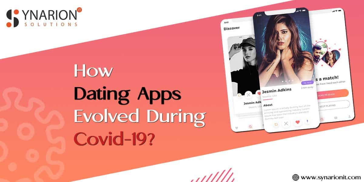 How Dating Apps Evolved During Covid-19?
