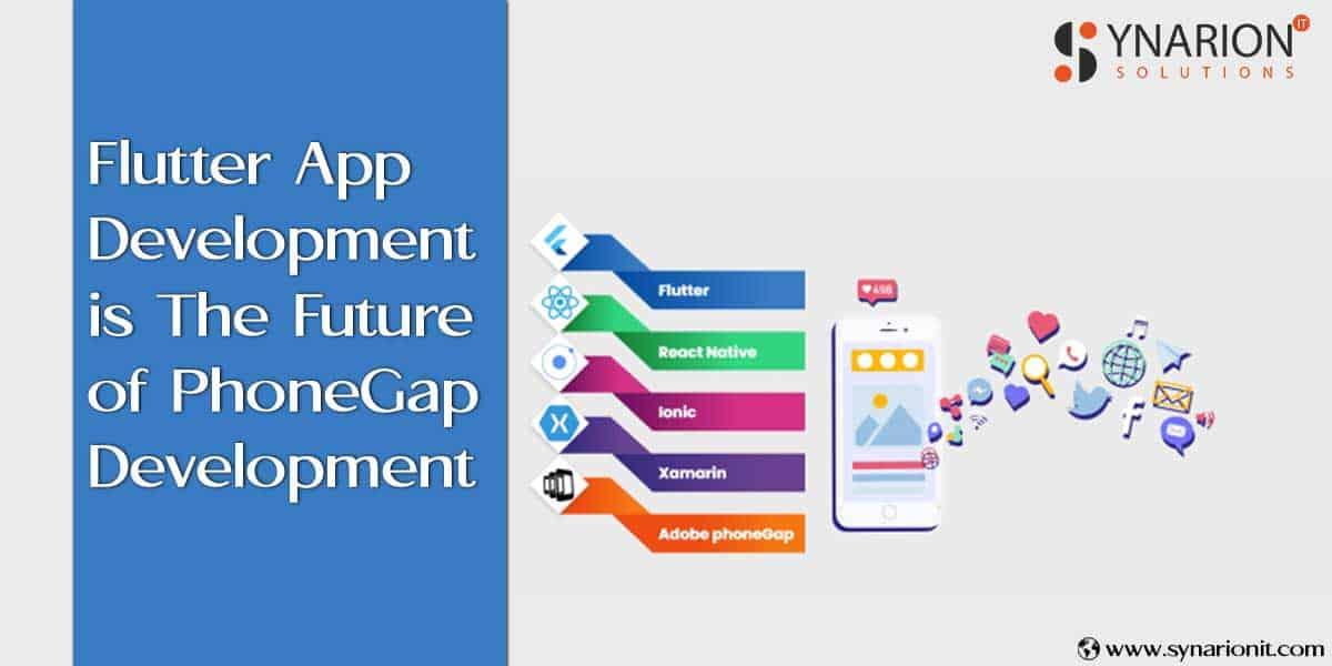 Reasons That Place Flutter App Development in The Future of PhoneGap Development