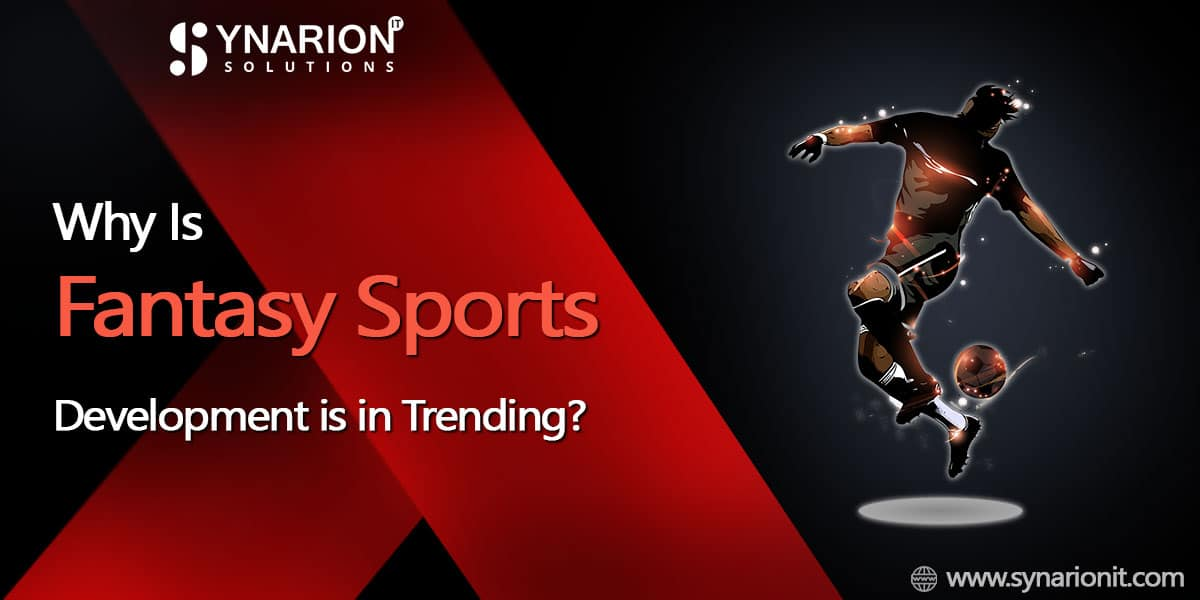 Why Is Fantasy Sports Development is in Trending?