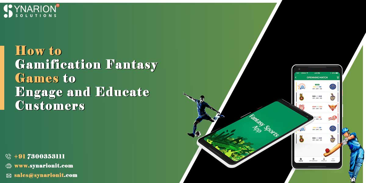 How to Gamification Fantasy Games to Engage and Educate Customers