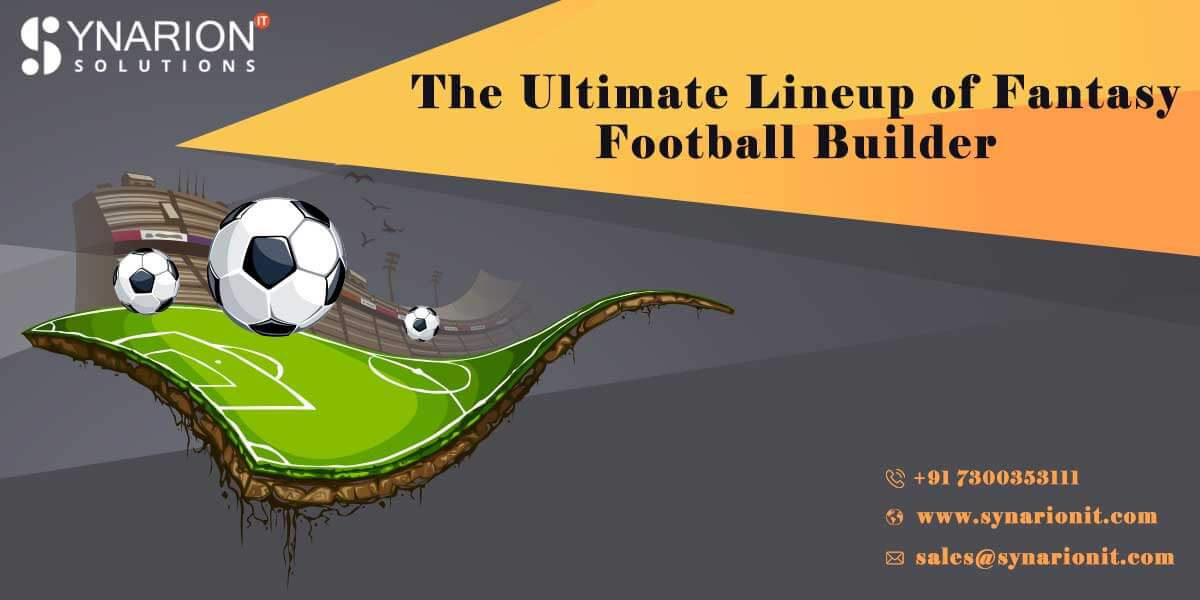 The Ultimate Lineup of Fantasy Football Builder