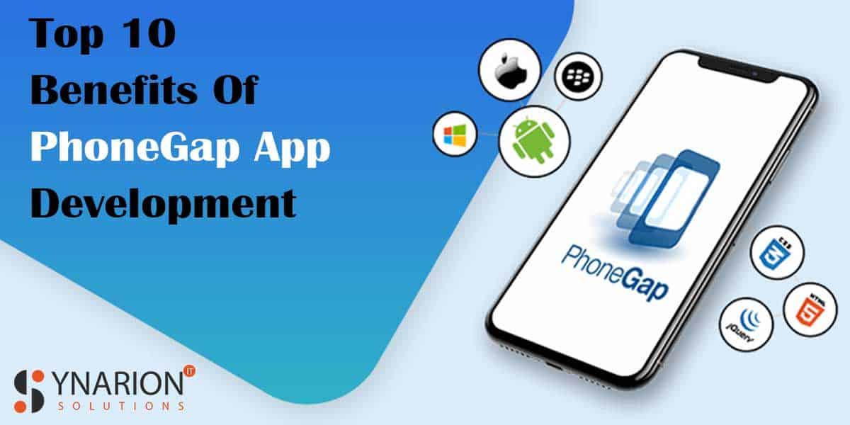 Top 10 Benefits Of PhoneGap App Development