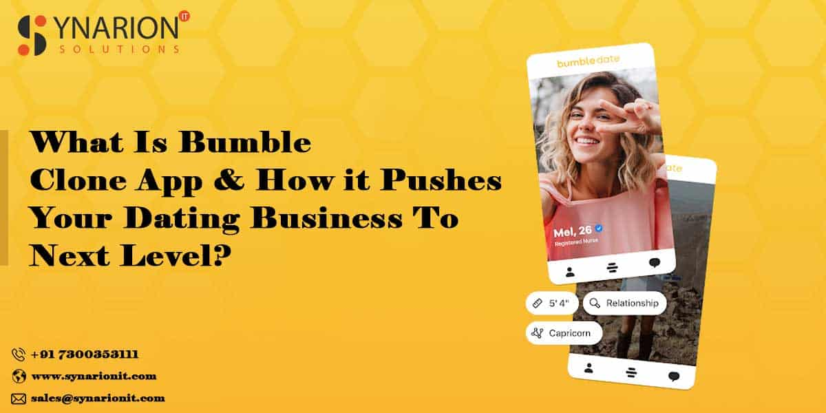 What Is Bumble Clone App & How it pushes Your Dating Business To Next Level?