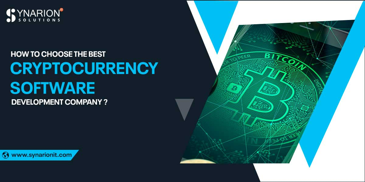 How to choose the Best Cryptocurrency Software Development Company?